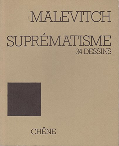 Malevitch Suprematisme. 34 Dessins.: Malevitch, Signe K.: