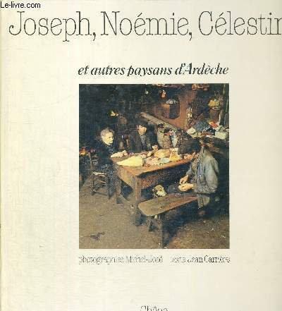 Joseph, Noemie, Celestin et autres paysans d'Ardeche: Michel-Jose