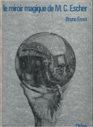 Le miroir magique de M. Escher: Bruno Ernst