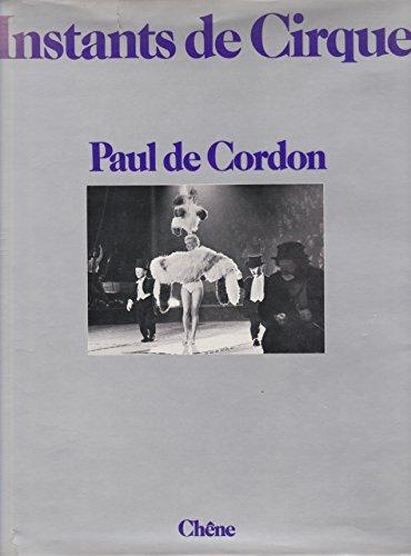 Instants de Cirque.: Paul de Cordon.