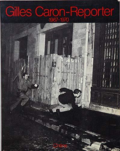 9782851081773: Gilles Caron, reporter: 1967-1970 (French Edition)