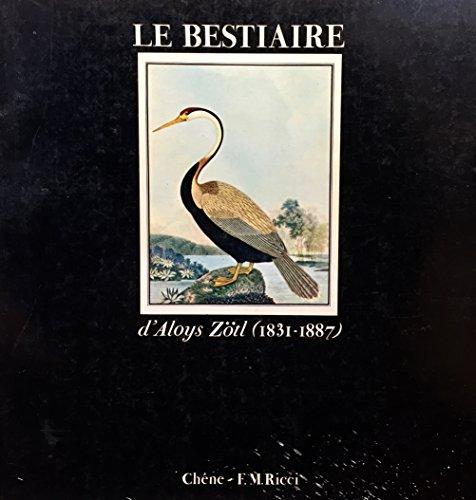 9782851082176: Le Bestiaire D'Aloys Zotl, 1831-1887