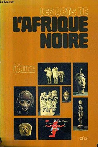 Les arts de l'Afrique noire (French Edition): Laude, Jean
