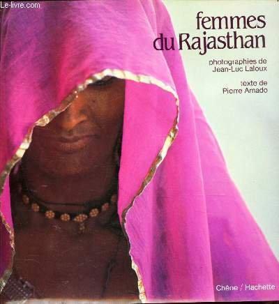 Femmes du Rajasthan. Fotos von Jean-Luc Laloux.: AMADO, Pierre