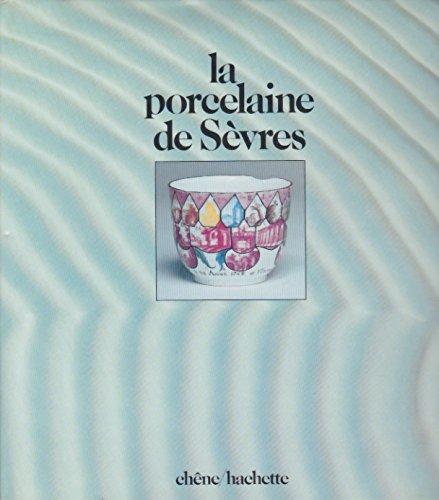 9782851083180: La Porcelaine de Sèvres (French Edition)