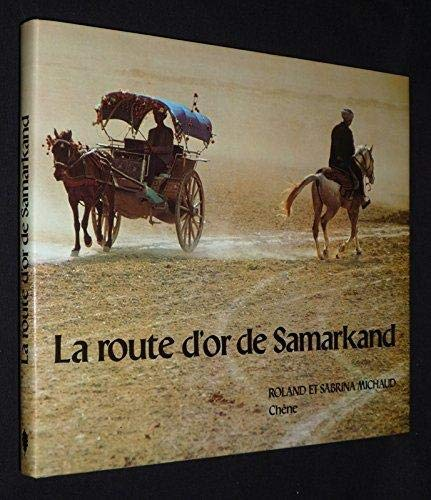 La Route d'or de Samarkand