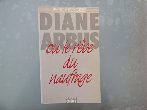 9782851083746: Diane Arbus ou le rêve du naufrage