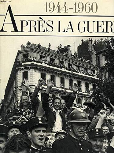 Apres La Guerre.1944-1960: 168 Cefs-d'Oeuvre De l'Agence: Mary Blume