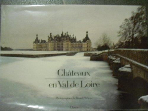Châteaux en Val de Loire (French Edition): Daniel Philippe