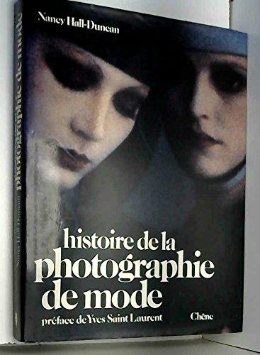 Histoire De La Photographie De Mode (The: Nancy Hall-Duncan