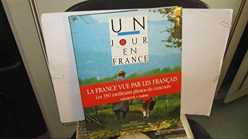 Un jour en France: Photographies prises par: Collectif