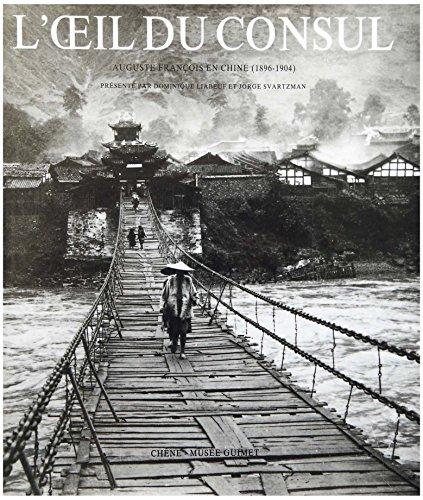 L'oeil du consul - Auguste François en Chine (1896-1904): Auguste François