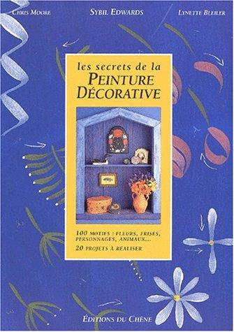 Les secrets de la peinture d?corative: Edwards, Sybil, Moore,