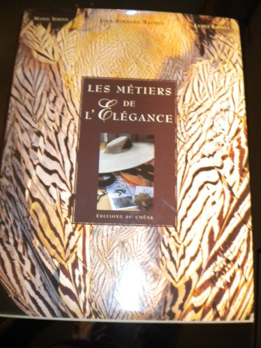 Les meÌ tiers de l'eÌ leÌ gance (French Edition): Jean-Bernard Naudin