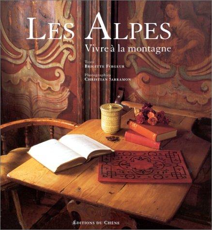 9782851089601: Les Alpes: Vivre à la montagne (French Edition)