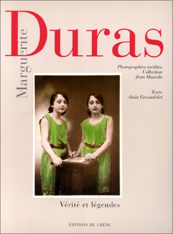 Marguerite Duras. Verite et legendes.: Vircondelet, Alain (Text) und Collection Jean Mascole (Photo...