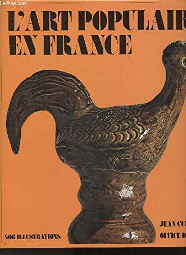 L'Art Populaire en France: Rayonnement, Modeles et: CUISENIER, Jean