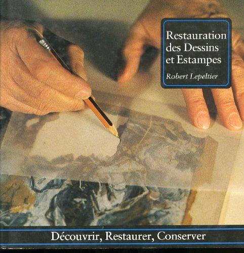 9782851090287: Restauration des dessins et estampes (Découvrir, restaurer, conserver)