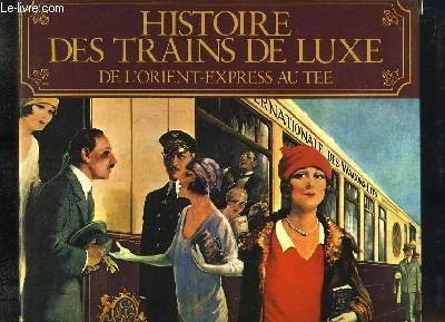 Luxury Trains: From the Orient Express to the TGV (9782851090362) by GEORGE BEHREND