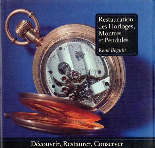 9782851090669: Restauration des Horloges, Montres et Pendules