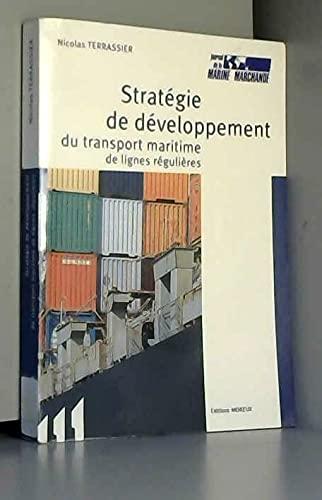 Stratégie de développement du transport maritime de lignes régulières: ...