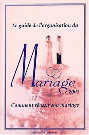 9782851120274: Le guide de l'organisation du mariage 2001. Comment réussir son mariage