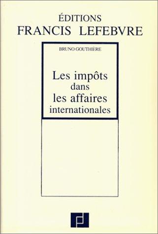 9782851153944: Les Impôts dans les Affaires Internationales