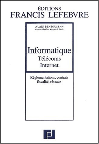 9782851154927: Informatique T�l�coms Internet. : R�glementations, contrats, fiscalit�, r�seaux