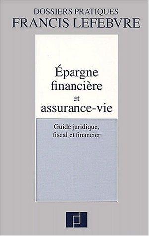 9782851155320: Epargne financière et assurance-vie. Guide juridique, fiscal et financier
