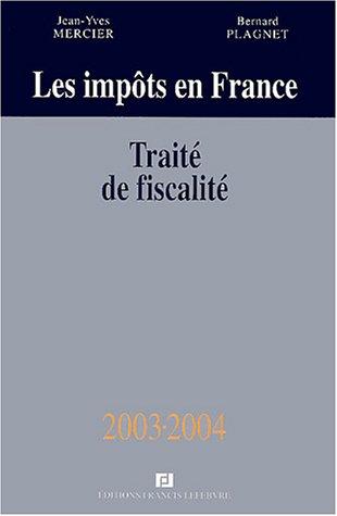 Les impôts en France : Traité pratique de la fiscalité des affaires: Mercier, ...