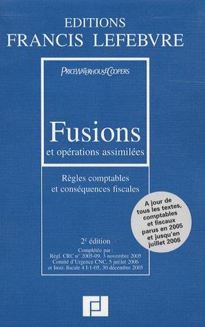 9782851156617: Fusions et opérations assimilées : Règles comptables et conséquences fiscales
