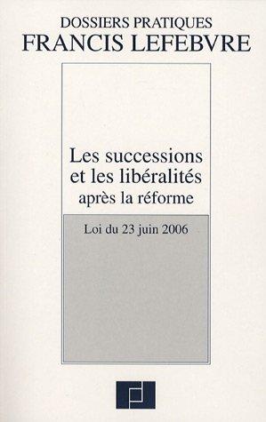 9782851156792: Les successions et les libéralités aprés la réforme : Loi du 23 juin 2006