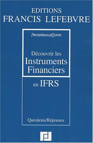 9782851157188: D�couvrir les instruments financiers en IFRS