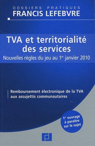 9782851158277: TVA et territorialité des services : Nouvelles règles du jeu au 1er janvier 2010