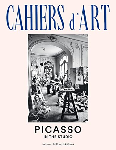 9782851171832: Cahiers d'Art Special Issue, 2015: Picasso in the Studio