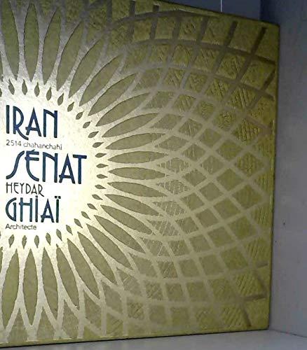 The Senate House Iran [Le Palais du Senat]: Ghiai, Heydar;Gerard, Max
