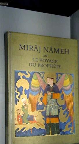 MIRAJ NAMEH: LE VOYAGE MIRACULEUX DU PROPHETE.: Seguy, Marie-Rose.