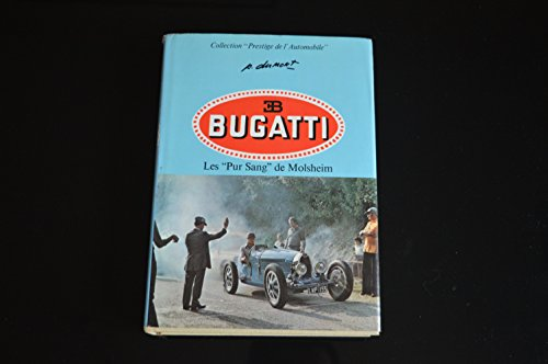 Bugatti. Thoroughbreds from Molsheim. Translated into English: Dumont, Pierre