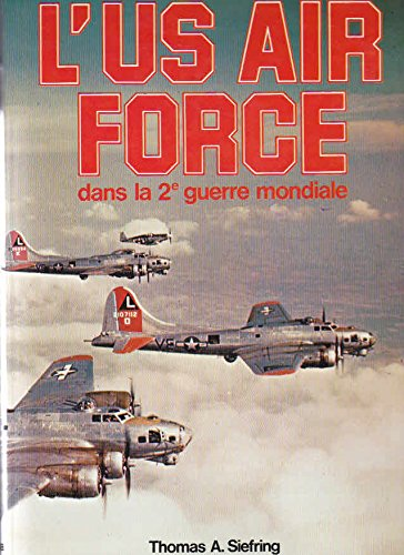 US Air Force in World War II: SIFRING,THOMAS A;