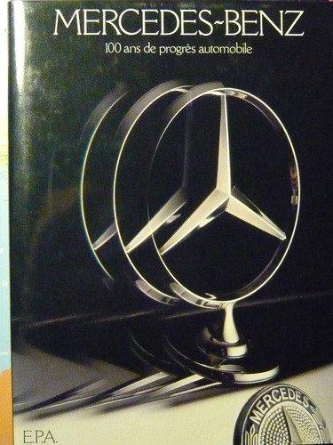 9782851201584: Mercedes--Benz: 100 ans de progres automobile