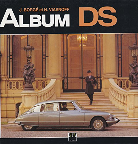 L'album de la DS: Borgé, Jacques, Viasnoff,
