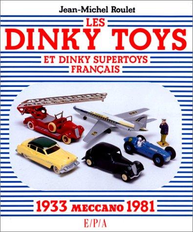 9782851202161: Les Dinky Toys et Dinky supertoys français Meccano: 1933-1981 (French Edition)