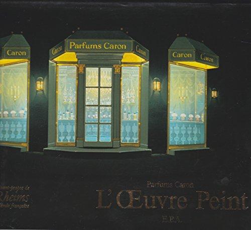 Parfums Caron: L'euvre peint: Thierry Cardot