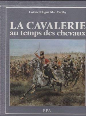 La Cavalerie Au Temps de Chevaux: MAC Carthy, Colonel
