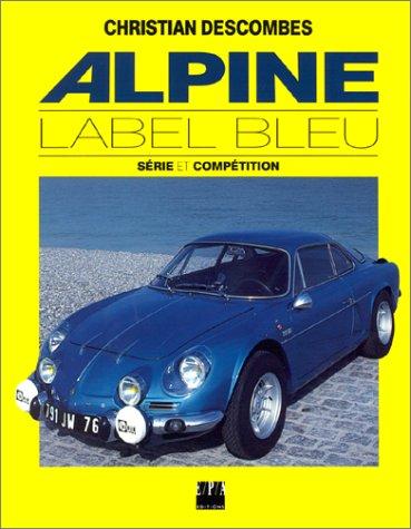 9782851203953: Alpine Label Bleu : Série et compétition (Grands livres epa)