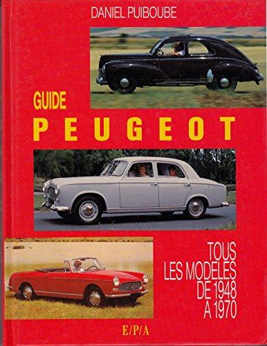 9782851203991: Guide Peugeot / Tous Les Modeles De 1948 a 1970