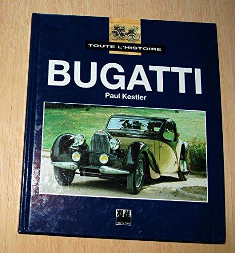9782851204431: Bugatti - Toute l'Histoire
