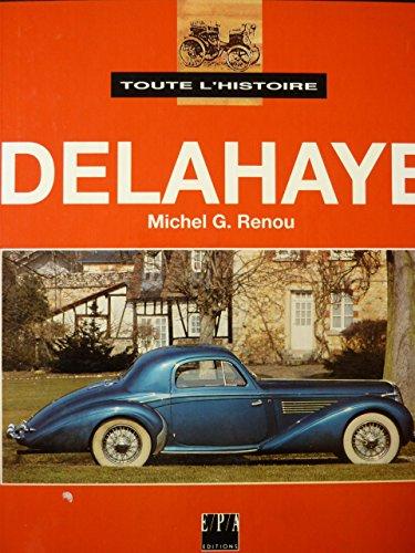 9782851204462: Toute l'histoire de la Delahaye