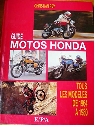 9782851204554: Guide motos Honda : Tous les modèles de 1964 à 1980