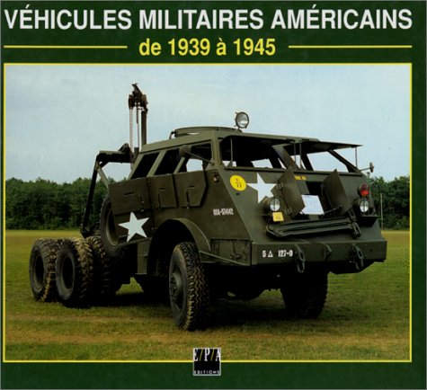 9782851204837: V�hicules militaires am�ricains de 1939 � 1945